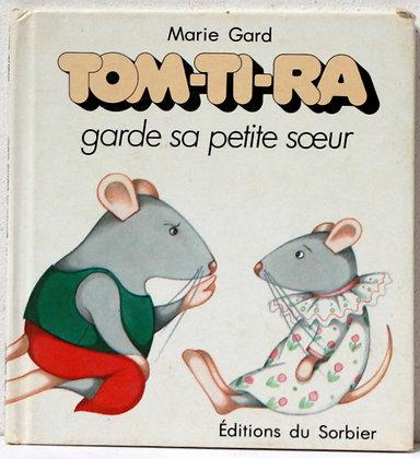 Tom-Ti-Ra garde sa petite soeur