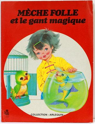 Mèche Folle et le gant magique