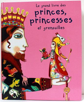 Le grand livre des princes, princesses et grenouilles