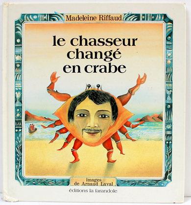 Le chasseur changé en crabe
