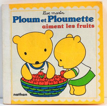 Ploum et Ploumette aiment les fruits