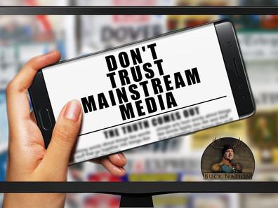 Don't trust mainstream media