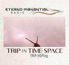 TRIP IN TIME SPACE.jpg