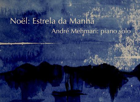 NOËL: ESTRELA DA MANHÃ.           Novo album piano solo dedicado à obra de Noel Rosa