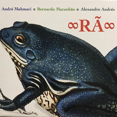 Rã -Mehmari/Andrés/Maranhão