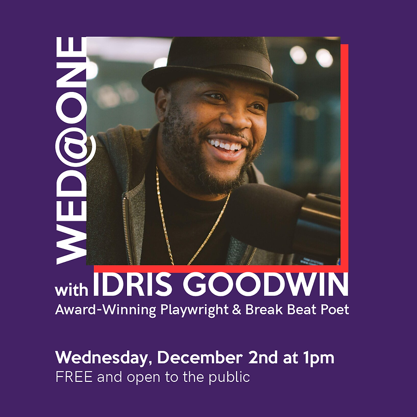 Wed@One with Idris Goodwin