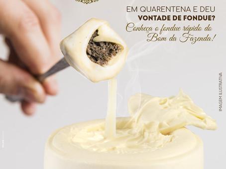 Em quarentena e deu vontade de fondue? Conheça o fondue rápido do  Bom da Fazenda!