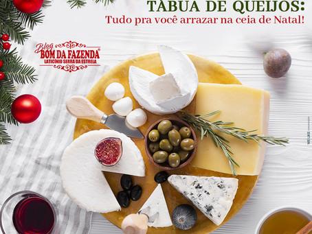 CEIA DE NATAL 2019: Saiba como montar uma bela tábua de queijos!