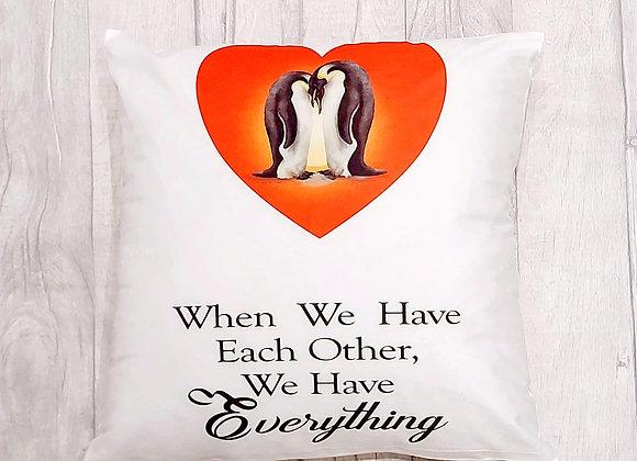 We Have Everything cushion