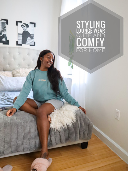 Comfy & Cute  Stay -At -Home Style! (During Social Distancing)