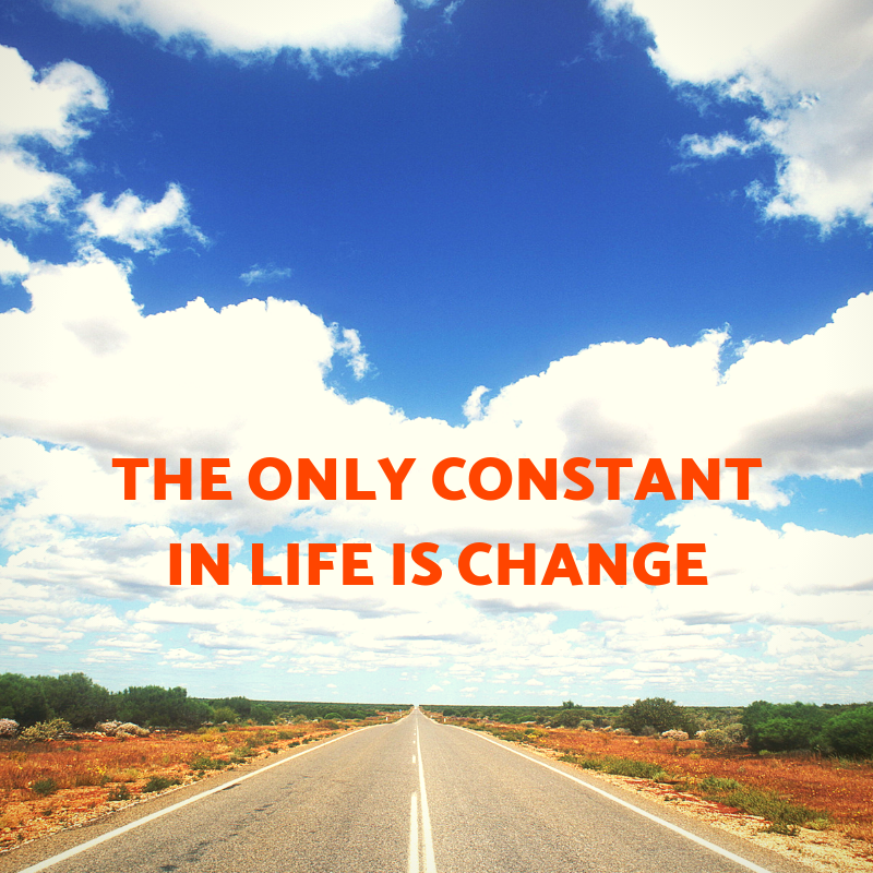 The Only Constant In Life Is Change - View2succeed