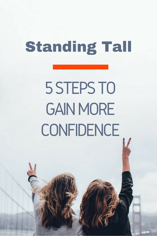 Standing Tall - 5 Steps to Gain More Confidence