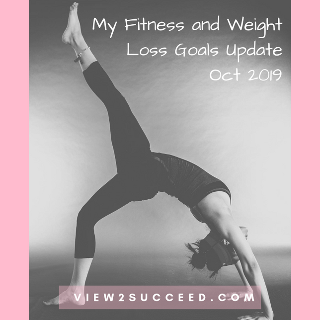 My Fitness And Weight Loss Goals Update Oct 2019