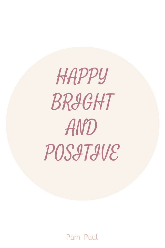 Feeling Happy Bright and Positive!