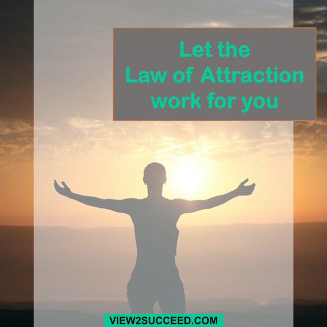 Let The Law Of Attraction Work For You