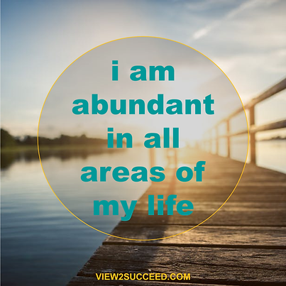 I am abundant in all areas of my life