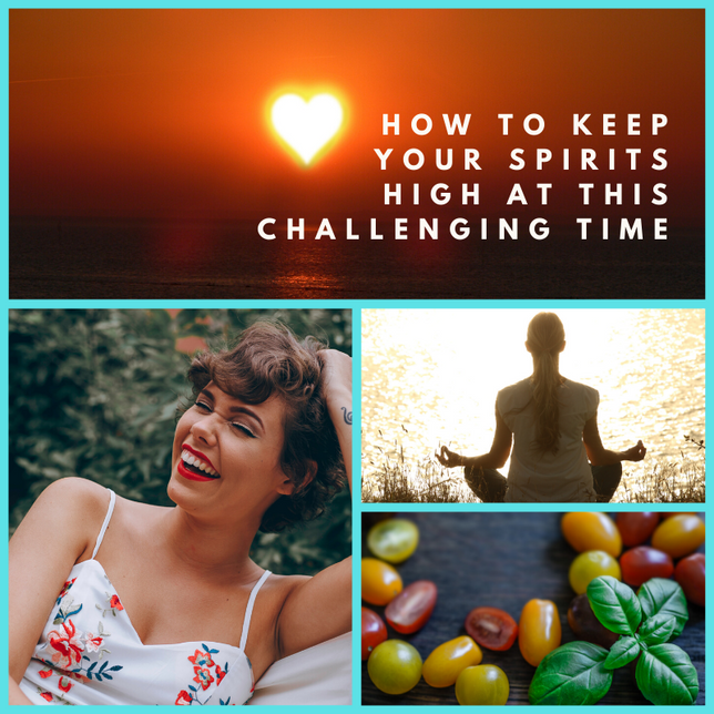 How To Keep Your Spirits High At This Challenging Time