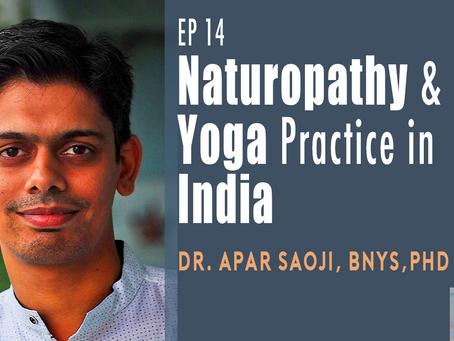 Ep 14 | Naturopathy & Yoga Practice in India with Dr. Apar Soaji