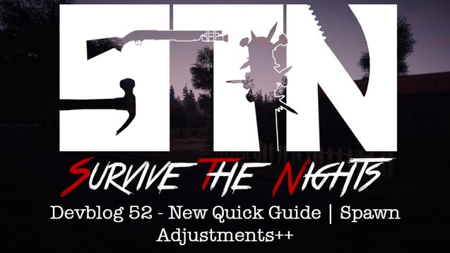 Devblog 52 - New Quick Guide | Spawn Adjustments++