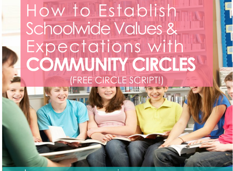 How to Establish Schoolwide Values & Expectations in a Community Circle