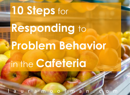 10 Steps for Responding to Problem Behavior in the Cafeteria