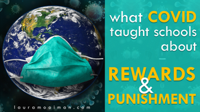 What COVID-19 Taught Schools About Rewards & Punishment