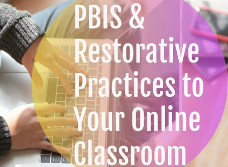 How to Bring PBIS & Restorative Practices to Your Online Classroom