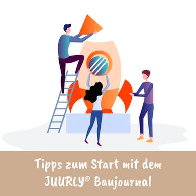 Baujournal: So gelingt der Start mit JUURLY®