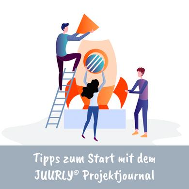 Projektjournal: Tipps für den Start mit JUURLY®