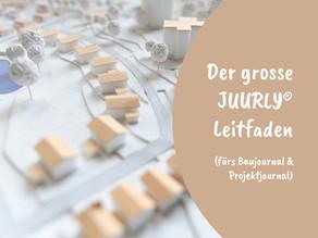 Der grosse JUURLY® Leitfaden (fürs Baujournal & Projektjournal)