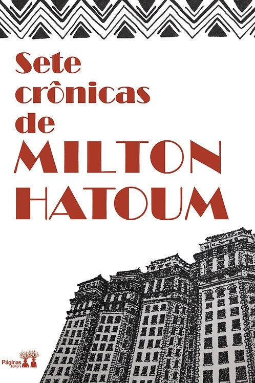 Sete crônicas de Milton Hatoum