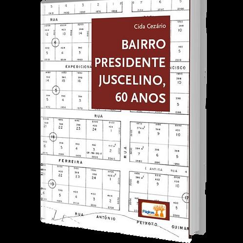 Bairro Presidente Juscelino, 60 anos