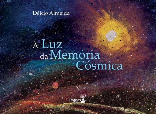 À luz da memória cósmica