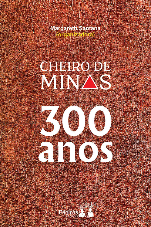 Cheiro de Minas 300 anos