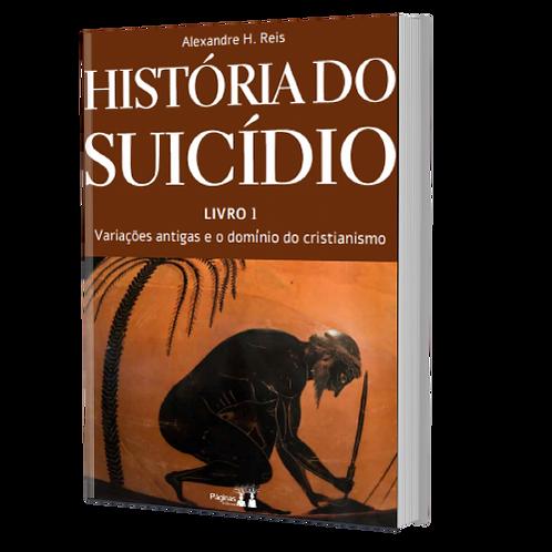 História do Suicídio - Volume 1