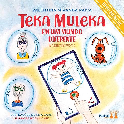 Teka Muleka - Em um mundo diferente