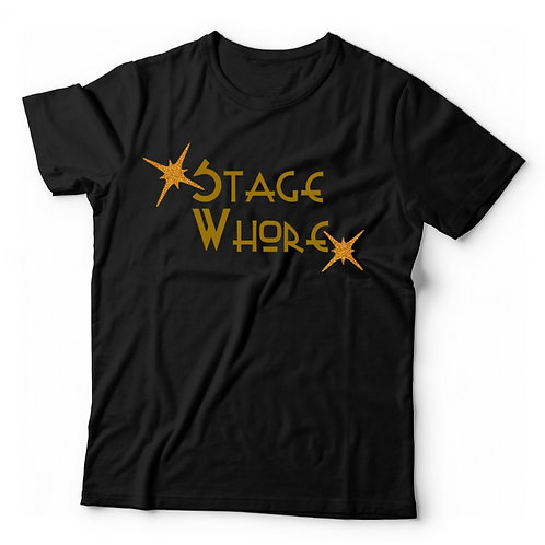 Stage Wh*re TShirt