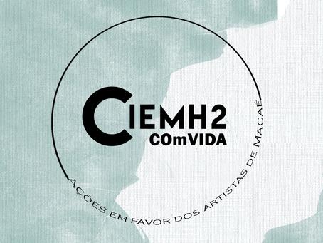 CIEMH2 COmVIDA – ações em favor dos artistas de Macaé