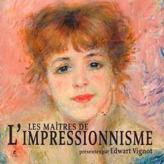 LES MAITRES DE L'IMPRESSIONNISME d'Edward Vignot.