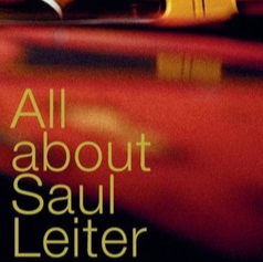 ALL ABOUT SAUL LEITER.