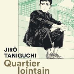 QUARTIER LOINTAIN de Jirô Taniguchi.