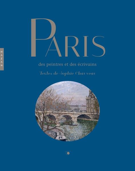 Paris des peintres et des écrivains aux eds Hazan