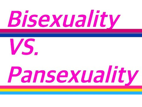 Bisexual VS Pansexual
