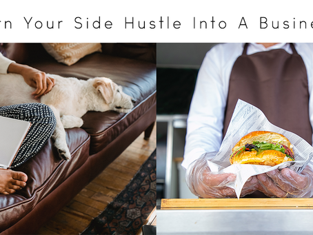 How To Turn Your Side Hustle Into A Business