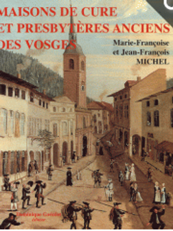 Maisons de cure et presbytères anciens des Vosges
