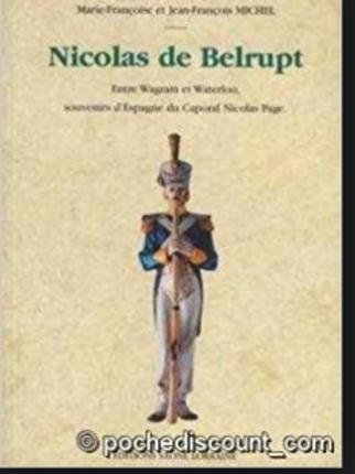 Nicolas de Belrupt entre Wagram et Waterloo