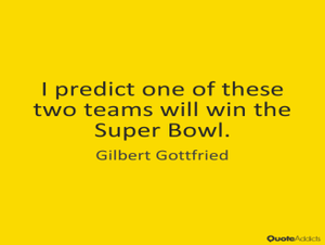 I predict one of these two teams will win the Super Bowl.