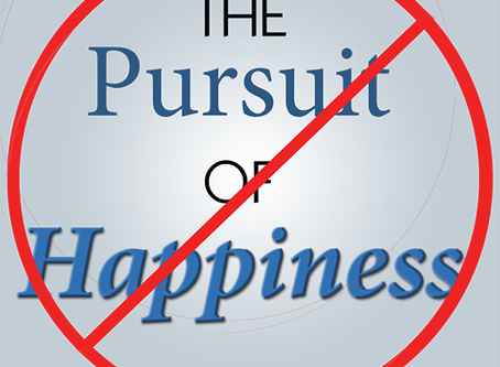 Wait! It's NOT the Pursuit of Happiness...