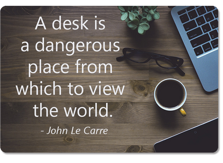A Desk Is A Dangerous Place...
