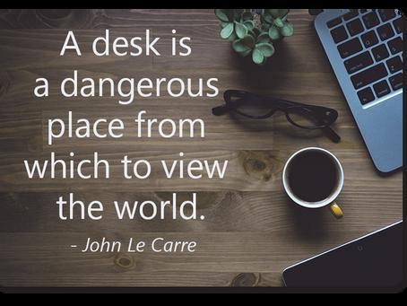 A Desk Is A Dangerous Place...